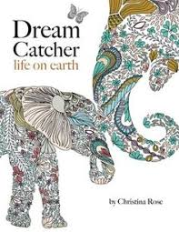 Dream Catcher Life On Earth A Powerful Inspiring Colouring Book Celebrating The Beauty