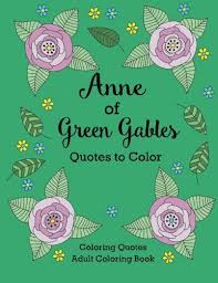 Anne Of Green Gables Quotes To Color Coloring Book Featuring From LM Montgomery