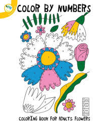 Title Colour By Numbers Coloring Book For Adults Flowers Author Individuality Books