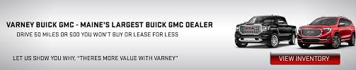 Varney Buick GMC In Bangor, Maine | Hermon, Ellsworth & Orono, ME ... Craigslist San Jose Cars New Car Updates 2019 20 Coloraceituna Indiana Images For Sale Under 1000 Beautiful Chevy Trucks Barn Finds Unstored Classic And Muscle For 7 Smart Places To Find Food Vintage Houston Tx From Auction Flip How A Salvage Makes It Erie Pa News Of