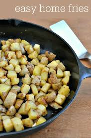 Easy Home Fries Recipe Real Food Real Deals