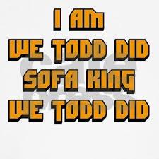i am sofa king we todd did similar jokes scifihits com