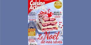 cuisine actuelle noel cuisine actuelle le numéro de noël 2017 est en kiosque