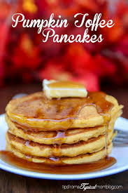 Easy Pumpkin Pancake Recipe by Easy Pumpkin Toffee Pancakes Recipe Tips From A Typical Mom
