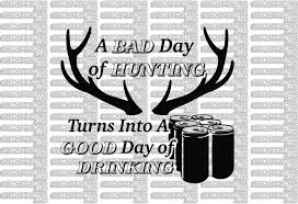 Bad Day Of Hunting Turns Into A Good Day Of Drinking | Deer Beer ... Browning Kiss Heart Vinyl Car Truck Decal Sticker Love Buck Doe Off Decalfunny Hunting Auto Window Graphic Pinterest Funny Deer Hunting Decals Stickers For Cars Windows And Walls Huntemup Traditional Archery 3rivers Window With Disnction Bowhunters Superstore Pse Bow Hunter Antlers Amazoncom Camo 2 17 Inchesby56 Inches Compact Pickup Trucks Best Resource And Fishing 139658 At Sportsmans Guide Duck Flag Waterfowldecals Whitetail Buck Car Truck Vinyl Decal