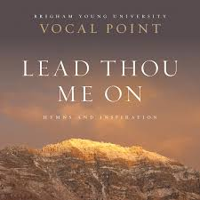 Lead Thou Me On Hymns And Inspiration CD BYU Vocal Point