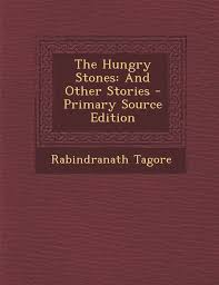 Hungry Stones And Other Stories Rabindranath Tagore 9781289404147 Amazon Books