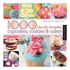 Buy 1000 Ideas For Decorating Cupcakes Cakes And Cookies Rockport Online Dubai