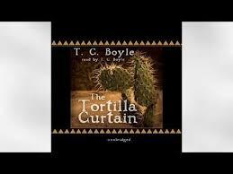 Tortilla Curtain Tc Boyle Sparknotes by The Tortilla Curtain Audiobook Free Memsaheb Net