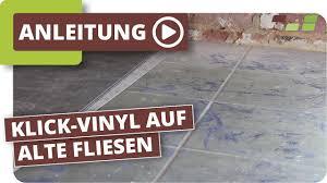 vinylboden auf fliesen verlegen planeo klick vinyl