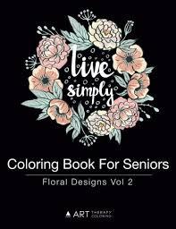 Coloring Book For Seniors Floral Designs Vol 2 Volume 7