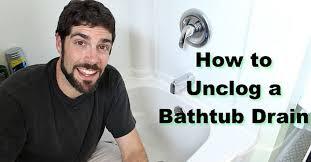 Unclogging A Bathtub Drain Video by How To Unclog A Bathtub Drain The Easy Way Hometalk