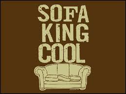 Im Sofa King We Todd Ed by Sofa King Sofa King Google Thesofa