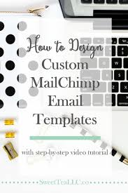 Creating Beautiful MailChimp Email Templates Doesnt Have To Be Confusing Or Scary This Step By Video Tutorial Shows You Exactly How Do It