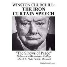 the iron curtain speech occurred on march 5 1946 winsto