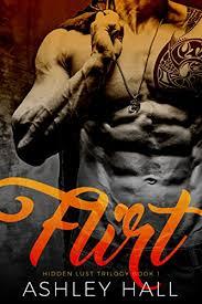 Flirt A Dark Bad Boy Romance Hidden Lust Trilogy Book 1 By