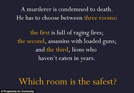 Riddle Number Three Which Room Is The Safest Out Of One Full Raging Fires