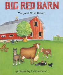 The Big Red Barn By Margaret Wise Brown | Picture Books ... Our Favorite Kids Books The Inspired Treehouse Stacy S Jsen Perfect Picture Book Big Red Barn Filebig 9 Illustrated Felicia Bond And Written By Hello Wonderful 100 Great For Begning Readers Popup Storybook Cake Cakecentralcom Sensory Small World Still Playing School Chalk Talk A Kindergarten Blog Day Night Pdf Youtube Coloring Sheet Creative Country Sayings Farm Mgaret Wise Brown Hardcover My Companion To Goodnight Moon Board Amazonca Clement