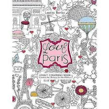 Love Paris Adult Coloring Book Creative Art Therapy For Mindfulness Paperback September 7 2016