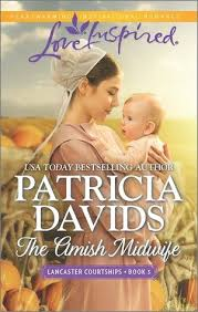 The Amish Midwife Lancaster Courtships 3 By Patricia Davids