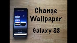 How to change wallpaper Galaxy S8