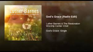 God's Grace (Radio Edit) - YouTube You Ask Me Why Im Happy Youtube Chester Baldwin Sing It On Sunday Morning Online Bookstore Books Nook Ebooks Music Movies Toys Obituary Maryanne Taptich Barnes Realtor Tpreneur And The Blog St Peters Lutheran Church Of Warsaw Indiana Olive Tree Network Hosts Martin Luther King Jr Breakfast Jan 16 2017 Video Thank God For Bible 1981 Rev F C Sister Janice Barnes Restoration Worship Center Choir Luther Favor Larry Crews Family What Will By Simonetta Carr Can Say