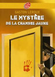 le mistere de la chambre jaune le mystère de la chambre jaune gaston leroux decitre