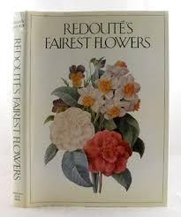 Redoute s Fairest Flowers Pierre Joseph Redoute Martyn Rix