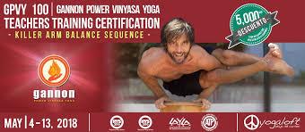 Gannon Power Vinyasa Yoga Teacher Training GPVY 100 Killer Arm Balance Sequence 2018
