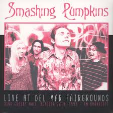 Smashing Pumpkins Chicago Tapes by Smashing Pumpkins Live At Del Mar Fairgrounds October 26th