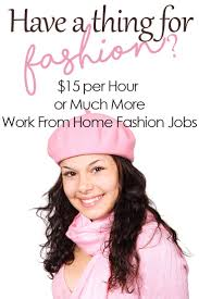 Have A Thing For Fashion? $15 Per Hour Or More To Work From Home ... Awesome Work From Home Fashion Design Jobs Ideas Decorating Beautiful Online Web Photos Myfavoriteadachecom 6 Workfrhome That Are Perfect For Grownup Nerds Bbc Capital Why Were Different People At Work And Home Interior Stunning Contemporary Emejing Pictures 100 As A