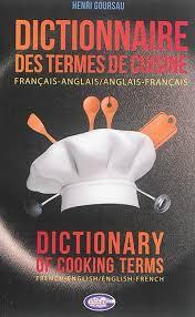 dictionnaire de cuisine dictionnaire des termes de cuisine francais anglais anglais