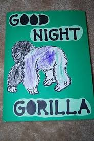 Goodnight Gorilla Story Extension Students Write Their Own Version If Unable To The