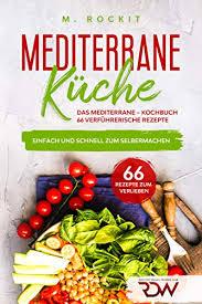mediterrane küche das mediterrane kochbuch 66