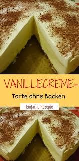 vanillecreme torte ohne backen einfache rezepte