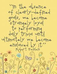 In The Absence Of Clearly Defined Goals...