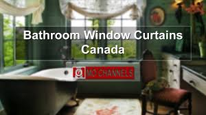 Sears Canada Sheer Curtains by Bathroom Window Curtains Canada Youtube